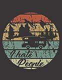 Diario de viaje en caravana: Tu libro personal  de recorridos para viajes en caravana y camping ♦ formato A4+ ♦ motivo: I hate people retro rund