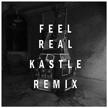 Feel Real (Kastle Remix) (Kastle Remix)