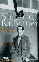 Siegfried Kracauer: Eine Biographie