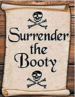 """Officially Licensed Original Artwork Inc, Surrender The Booty Sign - Laminated - Individual Package - 8.5"""" X 11"""""""