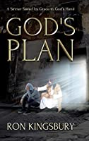 God's Plan: A Sinner Saved by Grace in God's Hand