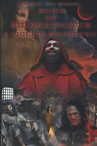 Sons of Prometheus: I Figli di Prometeo: Thriller