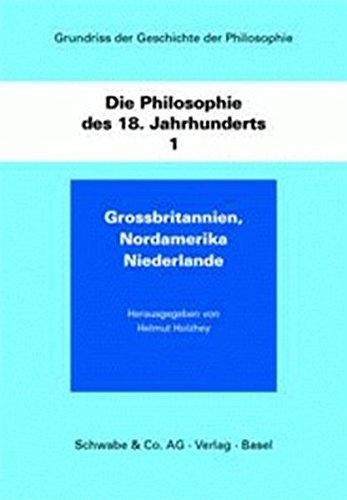 Grundriss der Geschichte der Philosophie / Die Philosophie des 18. Jahhunderts: Grossbritannien und Nordamerika, Niederlande