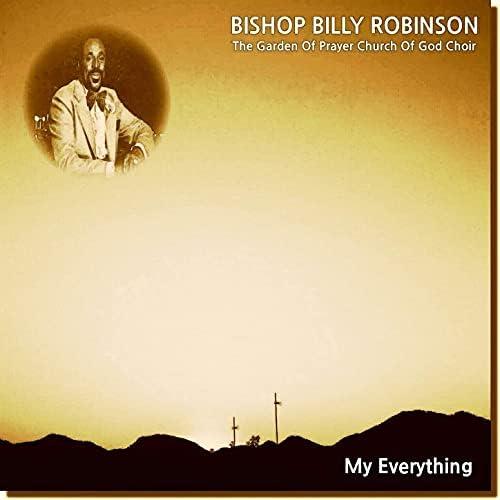 Bishop Billy Robinson & The Garden Of Prayer Church Of God Choir