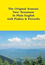 The Original Aramaic New Testament in Plain English with Psalms & Proverbs by Rev David Bauscher (2015-06-06)