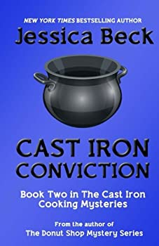 Cast Iron Conviction - Book #2 of the Cast Iron Cooking Mystery
