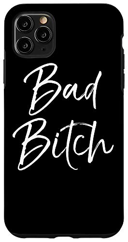 iPhone 11 Pro Max Funny Bitch Quote Phone Case Fun Black Calligraphy Bad Bitch Case