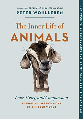 The Inner Life of Animals: Love,...