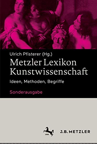 Metzler Lexikon Kunstwissenschaft: Ideen, Methoden, Begriffe – Sonderausgabe