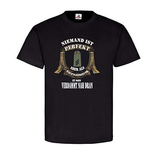 Niemand ist Perfekt Aber als Hauptgefreiter ist Man verdammt nah dran Bundeswehr BW Soldat Schulterklappe T-Shirt #20515, Größe:L, Farbe:Schwarz