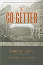 The Go-Getter: The Timeless Classic That Tells You How to Be One by Peter B. Kyne (August 1, 2011) Hardcover
