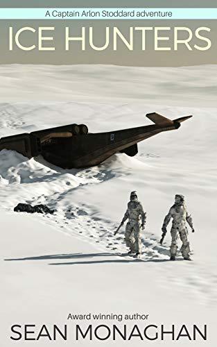 Ice Hunters (Captain Arlon Stoddard Adventures) (English Edition)