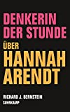 Denkerin der Stunde: Über Hannah Arendt
