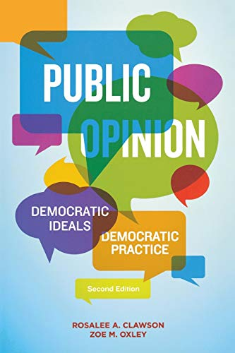 Public Opinion: Democratic Ideals, Democratic Practice