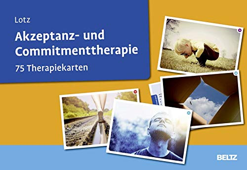 Akzeptanz- und Commitmenttherapie: 75 Therapiekarten. Kartenset mit 75 Karten für die Psychotherapie. Mit...