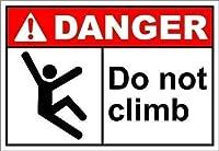 フロントドアアルミサイン金属錫サインギフトのための危険金属記号登るしないでください