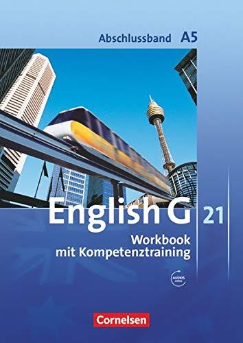 Englisch G21 A5 Workbook mit Kompetenztraining mit Audios online: Workbook mit Audios online - Mit Wörterverzeichnis zum Wortschatz der Bände 1-5 (English G 21: Ausgabe A)