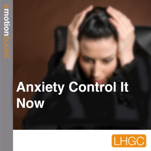 Anxiety Control It Now cover art