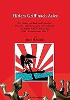 Hitlers Griff nach Asien 2: Der Anfang vom Ende der Kolonialzeit. Deutsche Hilfe fuer Soekarnos Freiheitskaempfer und Indiens Subhas Chandra Bose. Eine Dokumentation, Band 2