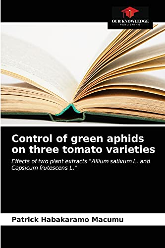 Control of green aphids on three tomato varieties: Effects of two plant...