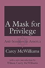 A Mask for Privilege: Anti-semitism in America