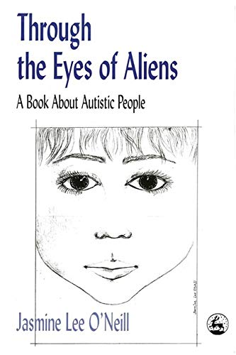 Through the Eyes of Aliens: A Book about Autistic People