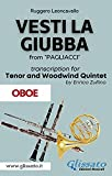(Oboe part) Vesti la giubba - Tenor & Woodwind Quintet: from 'Pagliacci' (Italian Edition)