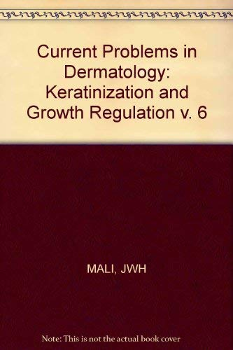Current Problems in Dermatology / Keratinization and Growth Regulation
