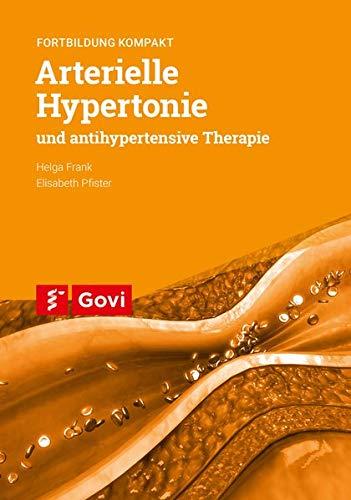 Arterielle Hypertonie und antihypertensive Therapie: Fortbildung kompakt (Govi)