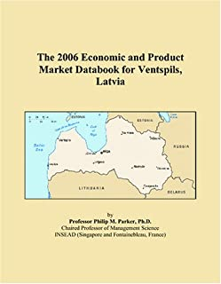 The 2006 Economic and Product Market Databook for Ventspils, Latvia
