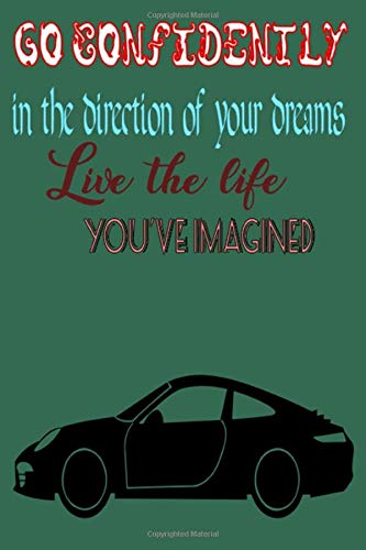 Go confidently in the direction of your dreams! Live the life you\'ve imagined: Perfect notebook journal for Car racer, A Daily Guided Journal & ... Funny Sarcastic Birthday Notebook Journal