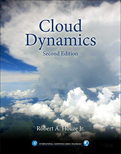 Cloud Dynamics (Volume 104) (International Geophysics (Volume 104), Band 104)