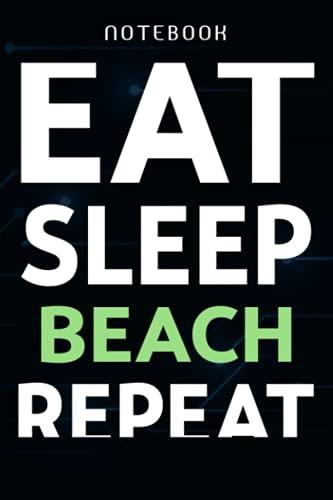 Eat Sleep Beach Repeat Summer Vacation Tropical Beach 2021 Art Notebook Planner: Work List,Travel Journal, Lesson, Tax, Financial, Homeschool, Travelers Notebook