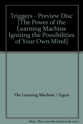 Triggers - Learning Disc 6 (Lessons 11 and 12) [The Power of the Learning Machine Igniting the Possibilities of Your Own Mind]