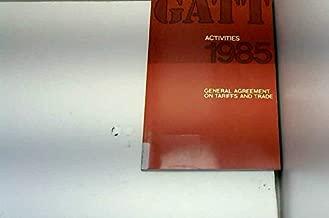 Gatt Activities 1985, an Annual Review of the Work of Gatt/G179