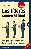 L�DERES COMEN AL FINAL, LOS (EDICIÓN REVISADA): Por qué algunos equipos funcionan bien y otros no...
