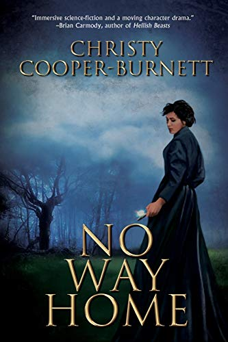 Compare Textbook Prices for No Way Home: A Time Travel Novel of Adventure and Survival  ISBN 9781684335022 by Cooper-Burnett, Christy