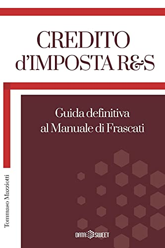 CREDITO D'IMPOSTA R&S: Guida definitiva al Manuale di Frascati