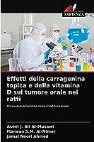Effetti della carragenina topica e della vitamina D sul tumore orale nei ratti: Un nuovo orizzonte nella medicina orale