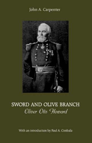 Sword and Olive Branch: Oliver Otis Howard (The North's Civil War)