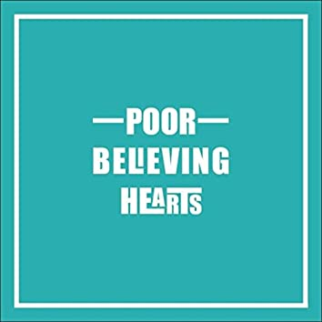 Poor Believing Hearts
