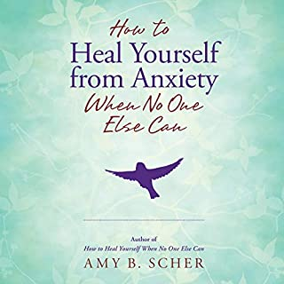 How to Heal Yourself from Anxiety When No One Else Can                   By:                                                                                                                                 Amy B. Scher                               Narrated by:                                                                                                                                 Amy B. Scher                      Length: 6 hrs and 42 mins     Not rated yet     Overall 0.0