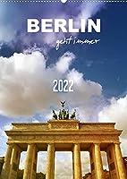 BERLIN geht immer (Wandkalender 2022 DIN A2 hoch): Spektakulaer. Imposant. Einzigartig. (Planer, 14 Seiten )
