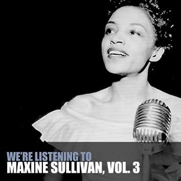 We're Listening To Maxine Sullivan, Vol. 3