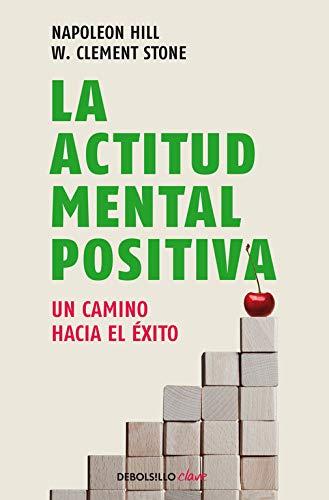 La actitud mental positiva: Un camino hacia el éxito (Clave)