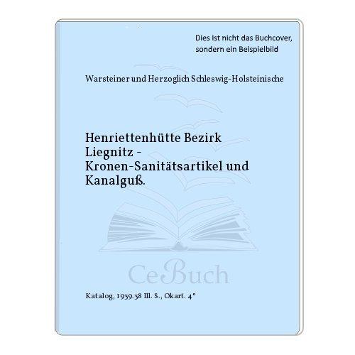 Henriettenhütte Bezirk Liegnitz - Kronen-Sanitätsartikel und Kanalguß.