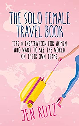 The Solo Female Travel Book