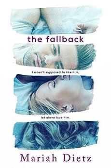 The Fallback by [Mariah Dietz]