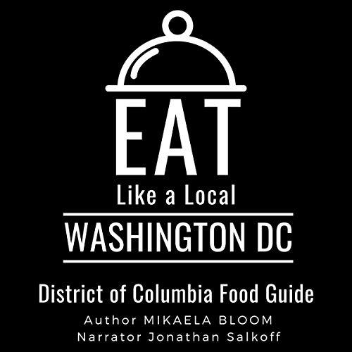 Eat Like a Local - Washington DC Audiobook By Mikaela Bloom, Eat Like a Local cover art