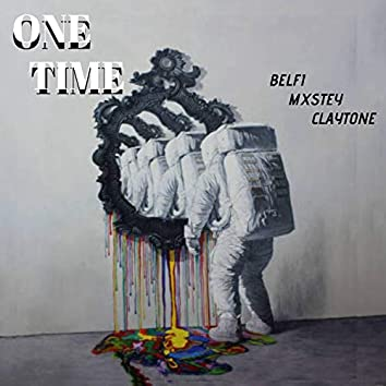 One Time (feat. Claytone & Mxstey)